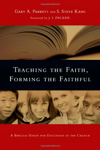 Teaching the Faith, Forming the Faithful A Biblical Vision for Education in the Church  2009 9780830825875 Front Cover