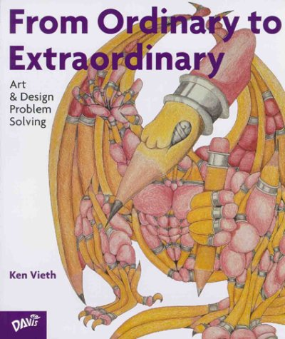 From Ordinary to Extraordinary Art and Design Problem Solving  1999 9780871923875 Front Cover