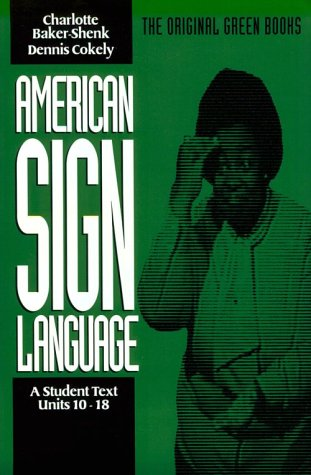 American Sign Language, Units 10-18 A Student Text Student Manual, Study Guide, etc. edition cover