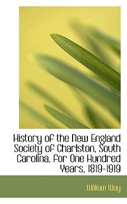 History of the New England Society of Charlston, South Carolina, for One Hundred Years, 1819-1919:   2009 edition cover