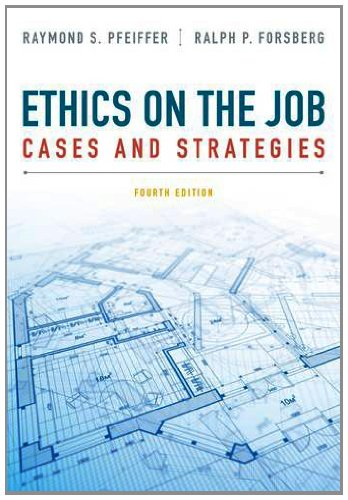 Ethics on the Job Cases and Strategies 4th 2014 edition cover
