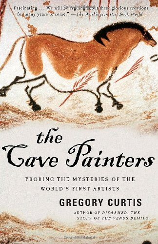 Cave Painters Probing the Mysteries of the World's First Artists N/A edition cover