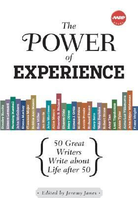 Power of Experience Great Writers over 50 on the Quest for a Lifetime of Meaning N/A 9781402748875 Front Cover