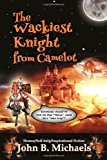 Wackiest Knight from Camelot  N/A 9781493771875 Front Cover