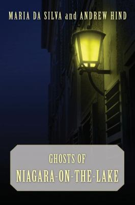 Ghosts of Niagara-On-the-Lake   2009 9781554883875 Front Cover