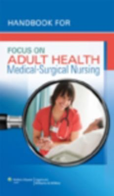Handbook for Focus on Adult Health Medical-Surgical Nursing  2013 edition cover