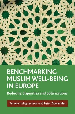 Benchmarking Muslim Well-Being in Europe Reducing Disparities and Polarizations  2012 edition cover