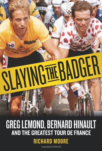 Slaying the Badger Greg Lemond, Bernard Hinault, and the Greatest Tour de France  2012 9781934030875 Front Cover