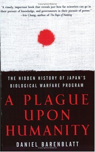 Plague upon Humanity The Hidden History of Japan's Biological Warfare Program  2005 edition cover