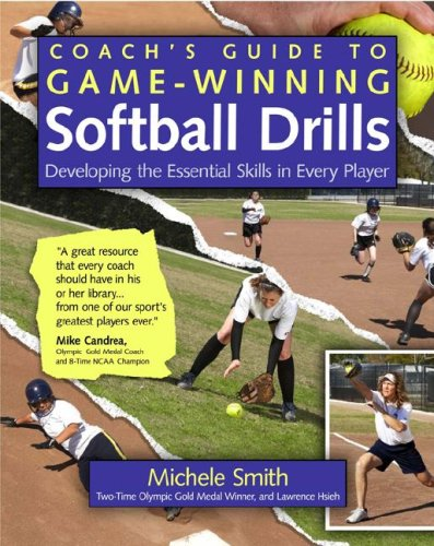 Coach's Guide to Game-Winning Softball Drills Developing the Essential Skills in Every Player  2008 9780071485876 Front Cover