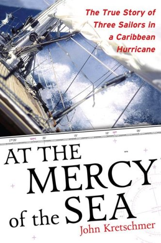 At the Mercy of the Sea The True Story of Three Sailors in a Caribbean Hurricane  2008 9780071498876 Front Cover