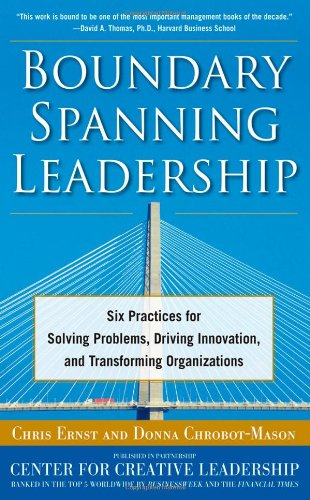 Boundary Spanning Leadership Six Practices for Solving Problems, Driving Innovation, and Transforming Organizations  2011 edition cover