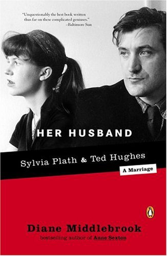 Her Husband Ted Hughes and Sylvia Plath--A Marriage N/A edition cover
