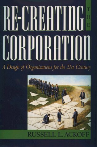 Re-Creating the Corporation A Design of Organizations for the 21st Century  1999 edition cover