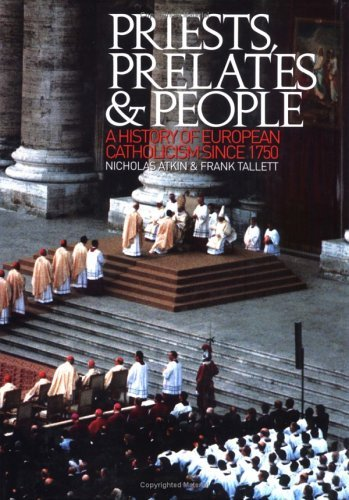 Priests, Prelates and People A History of European Catholicism Since 1750  2003 9780195219876 Front Cover