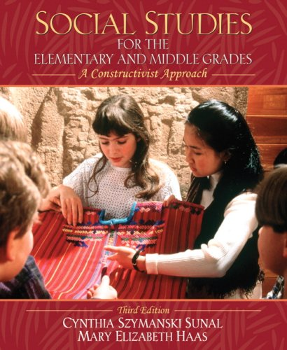 Social Studies for the Elementary and Middle Grades A Constructivist Approach 3rd 2008 9780205518876 Front Cover