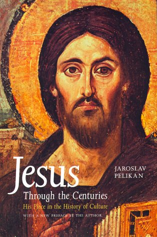 Jesus Through the Centuries His Place in the History of Culture  1999 edition cover
