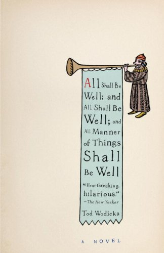 All Shall Be Well; and All Shall Be Well; and All Manner of Things Shall Be Well   2009 9780307278876 Front Cover