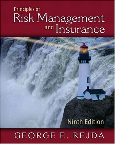 Principles of Risk Management and Insurance  9th 2005 (Revised) 9780321236876 Front Cover