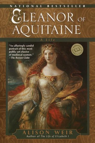 Eleanor of Aquitaine By the Wrath of God, Queen of England  1999 (Reprint) edition cover