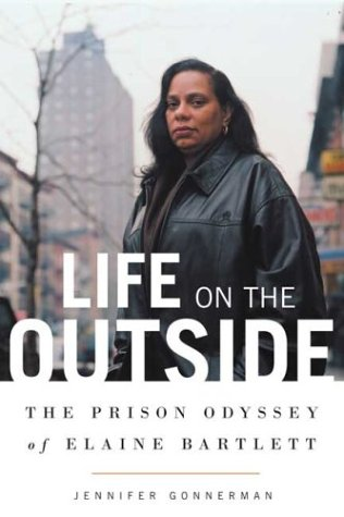 Life on the Outside The Prison Odyssey of Elaine Bartlett  2004 edition cover