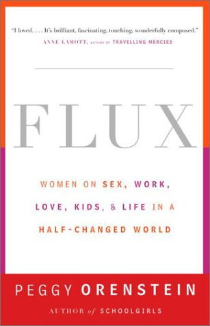 Flux Women on Sex, Work, Love, Kids, and Life in a Half-Changed World Reprint  edition cover