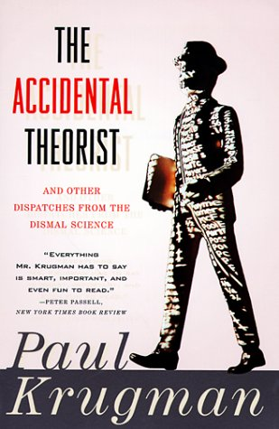 Accidental Theorist And Other Dispatches from the Dismal Science N/A edition cover