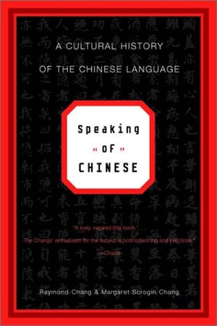 Speaking of Chinese A Cultural History of the Chinese Language  2001 edition cover