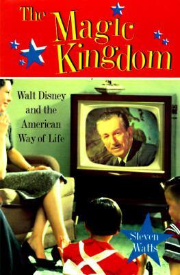 Magic Kingdom Walt Disney and the American Way of Life  1997 (Teachers Edition, Instructors Manual, etc.) edition cover