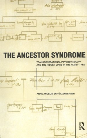 Ancestor Syndrome Transgenerational Psychotherapy and the Hidden Links in the Family Tree  1998 9780415191876 Front Cover