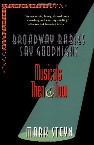 Broadway Babies Say Goodnight Musicals Then and Now  1999 edition cover