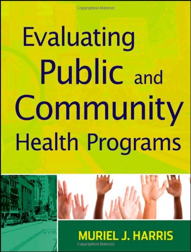 Evaluating Public and Community Health Programs   2010 edition cover