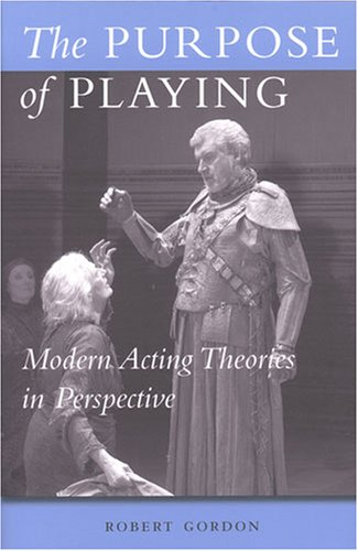 Purpose of Playing Modern Acting Theories in Perspective  2006 9780472068876 Front Cover