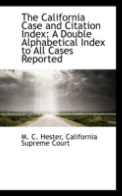 The California Case and Citation Index: A Double Alphabetical Index to All Cases Reported  2008 edition cover