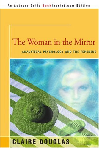 Woman in the Mirror Analytical Psychology and the Feminine  2000 edition cover