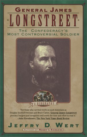 General James Longstreet The Confederacy's Most Controversial Soldier  1993 edition cover