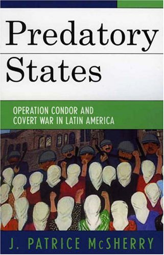 Predatory States Operation Condor and Covert War in Latin America  2005 edition cover