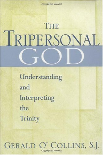 Tripersonal God Understanding and Interpreting the Trinity  1999 edition cover