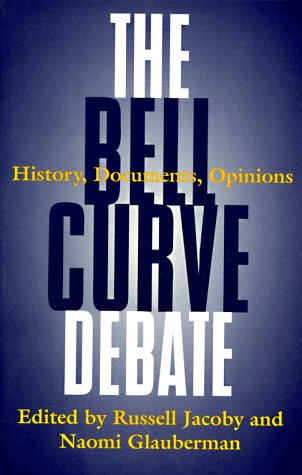 Bell Curve Debate History, Documents, Opinions  1995 9780812925876 Front Cover