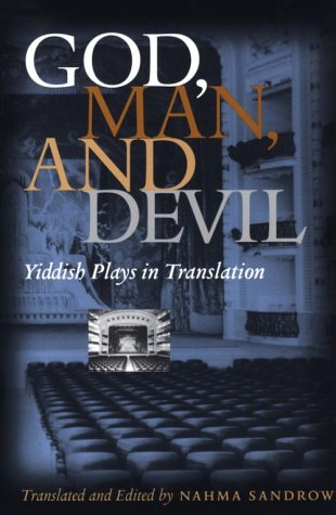 God, Man and Devil Yiddish Plays in Translation  1999 edition cover