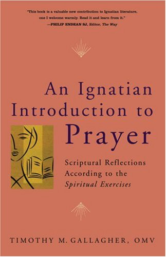 Ignatian Introduction to Prayer Scriptural Reflections According to the Spiritual Exercises N/A edition cover