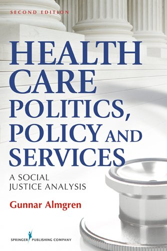 Health Care Politics, Policy, and Services A Social Justice Analysis 2nd 2013 edition cover