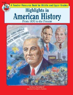 Highlights in American History : 1850 to the Present  1995 9780867347876 Front Cover