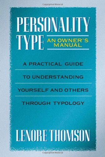 Personality Type: an Owner's Manual A Practical Guide to Understanding Yourself and Others Through Typology  1998 9780877739876 Front Cover