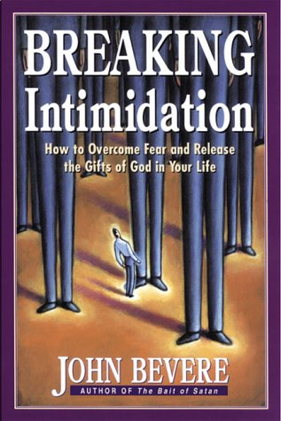 Breaking Intimidation How to Oversome Fear and Release the Gifts of God in Your Life N/A edition cover