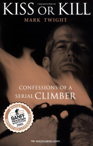 Kiss or Kill Confessions of a Serial Climber  2002 edition cover