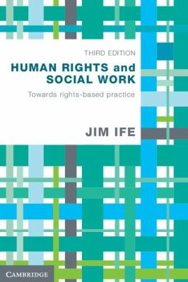 Human Rights and Social Work Towards Rights-Based Practice 3rd 2012 9781107693876 Front Cover