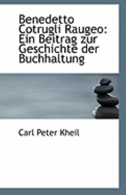 Benedetto Cotrugli Raugeo Ein Beitrag zur Geschichte der Buchhaltung N/A 9781113249876 Front Cover