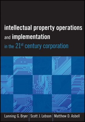 Intellectual Property Operations and Implementation in the 21st Century Corporation   2012 9781118075876 Front Cover