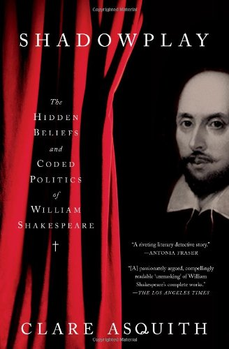 Shadowplay The Hidden Beliefs and Coded Politics of William Shakespeare  2006 edition cover